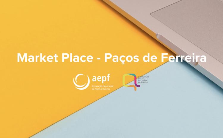 Pré-Adesão Market Place – Paços de Ferreira